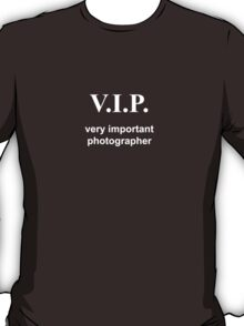 Very Important Photographer white T-Shirt