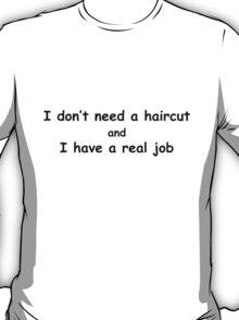 I Don't Need A Haircut black T-Shirt
