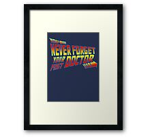 You Never Forget Your First Doctor - Doc Brown Framed Print