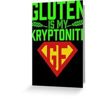 Gluten is my Kryptonite Parody Gluten-Free Celiac T Shirt Greeting Card