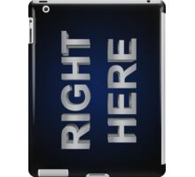 Right Here iPad Case/Skin