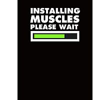 Installing muscles please wait Photographic Print