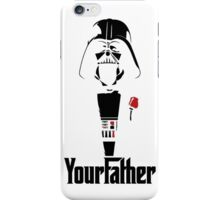 Darth Vader's your Father!! iPhone Case/Skin