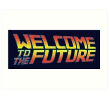 Welcome to the Future Art Print