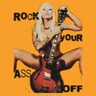 Rock YOUR ass OFF by DezJovi