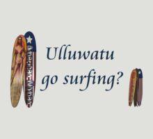 Ulluwatu Go Surfing? by Lisa  Weber