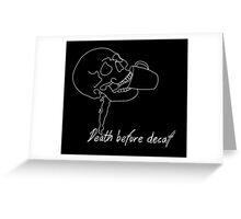 Death Before Decaf II Greeting Card