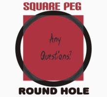 Square peg Round hole by TLCGraphics