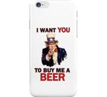 Uncle Sam poster - I want you to buy me a beer iPhone Case/Skin