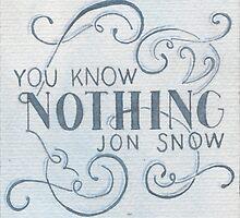 You Know Nothing, Jon Snow by Jade Jones