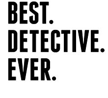 Best Detective Ever by kwg2200