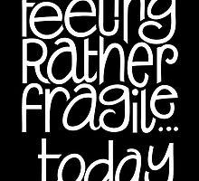 Feeling Fragile Black by Mariana Musa