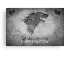 Game of Thrones Birthday: Happy Name Day, Cake is Coming Canvas Print