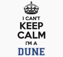 I cant keep calm Im a DUNE by icant