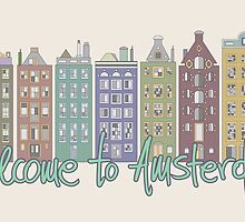 Welcome to Amsterdam by portokalis