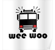 Firetruck Wee Woo Poster