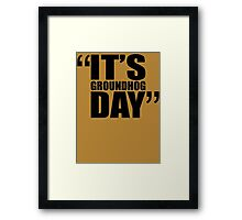movie quotes: groundhog day Framed Print