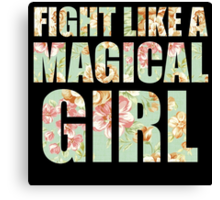 Fight Like A Magical Girl Canvas Print