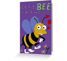 Let's BEE Friends Greeting Card