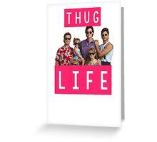 Thug life - full house Greeting Card
