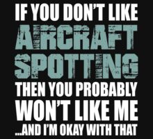 If You Don't Like Aircraft Spotting T-shirt by musthavetshirts