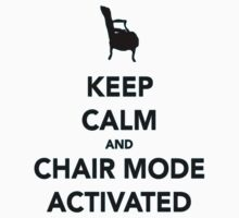 Keep Calm and Chair Mode Activated Kids Clothes
