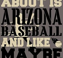 ALL I CARE ABOUT IS ARIZONA BASEBALL by fancytees