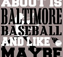 ALL I CARE ABOUT IS BALTIMORE BASEBALL by fancytees