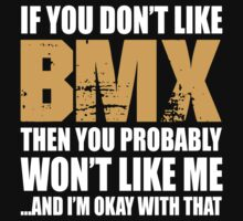 If You Don't Like BMX T-shirt by musthavetshirts