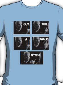 Spike - Out for a walk B!tch T-Shirt