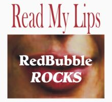 T - Read My Lips 21 by Al Bourassa