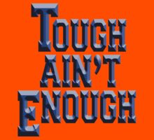 Tough Ain't Enough, Training, Get tough! Exercise, Boxing, Karate, Kung fu, MMA, by TOM HILL - Designer