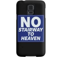 No Stairway to Heaven Samsung Galaxy Case/Skin