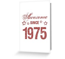 Awesome Since 1975 Greeting Card