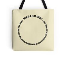 True Detective - Time is a flat circle Tote Bag