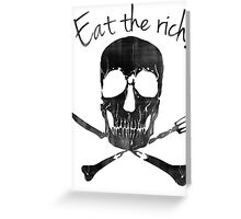 Eat the Rich Greeting Card