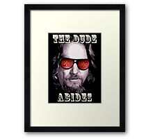 The Dude Abides. Framed Print