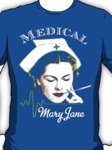 Medical Mary Jane  T-Shirt