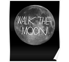 Walk The Moon- white text Poster