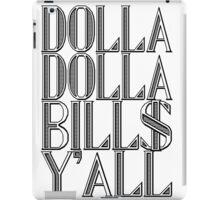 Dolla Dolla Bill$ Yall | OG Collection iPad Case/Skin