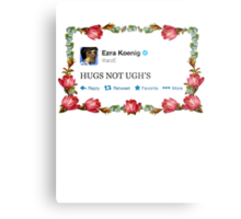 HUGS NOT UGH'S Metal Print