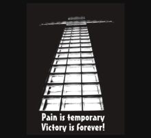 Pain is Temporary, Victory if Forever! by James Buckley