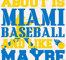 ALL I CARE ABOUT IS MIAMI BASEBALL by fancytees