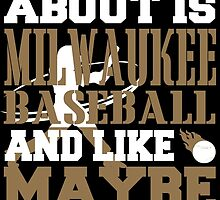 ALL I CARE ABOUT IS MILWAUKEE BASEBALL by fancytees
