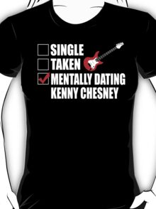 Mentally Dating Dave Grohl Kenny Chesney Tshirts & Hoodies T-Shirt