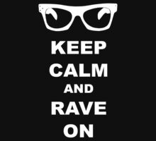 Keep Calm and Rave On - Buddy Holly by cdeshon1261