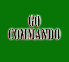 Go Commando, free-balling for males and free-buffing for females, Boot Camp, Soldier, Army, War by TOM HILL - Designer