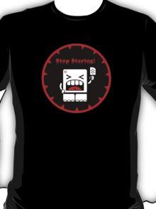 Stop Staring!! (v.02) T-Shirt