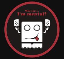 Who says I'm mental? (v.02) by frozenfa
