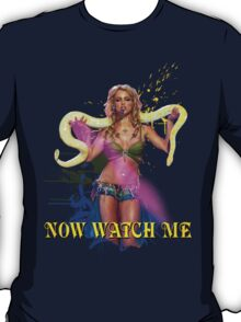 Now Watch Me T-Shirt